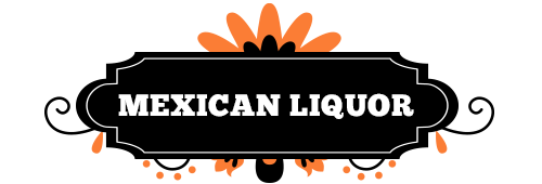 Mexican Liquor