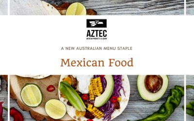 Mexican Food – A New Australian Menu Staple