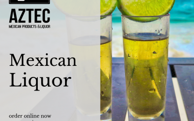 Mexican Liquor – the Life of the Party!
