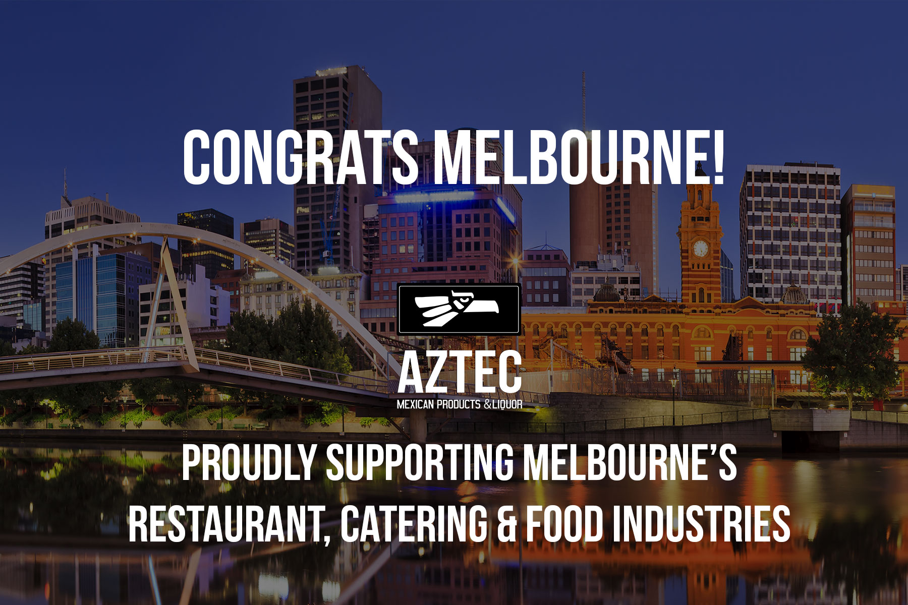 Aztec Mexican Products and Liquor - Congrats Melbourne - Supporting Melbourne's Restaurant, Catering and Food Industries